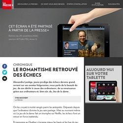Le romantisme retrouvé deséchecs - La Presse+