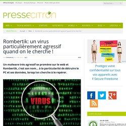 Rombertik: un virus particulièrement agressif quand on le cherche !