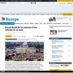 Rome bruit de la rumeur d'un séisme le 11 mai