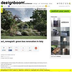act_romegialli: green box renovation in italy