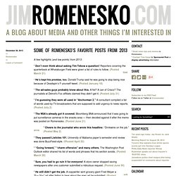 » Some of Romenesko's favorite posts from 2013 JIMROMENESKO