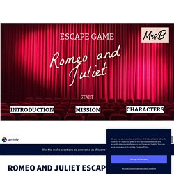 ROMEO AND JULIET ESCAPE GAME by BURT on Genially