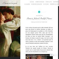Roméo et Juliette de Rudolph Noureev – Il danse et il en parle