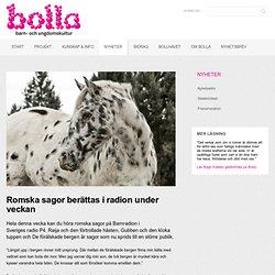 Romska sagor berättas i radion under veckan - Bolla