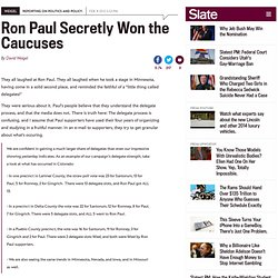 Ron Paul Secretly Won the Caucuses