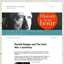 Ronald Reagan and The Cold War: a summary