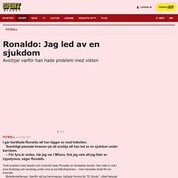 Ronaldo: Jag led av en sjukdom