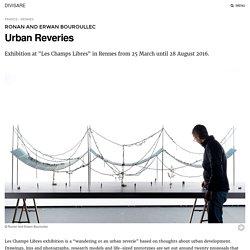 Ronan And Erwan Bouroullec · Urban Reveries