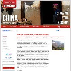 Rondreis China - Reizen op maat naar China - Zuid-China: Wumu, authentiek Naxi bergdorp