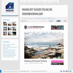 Making Off Seaside Feeling on RonenBekerman.com - Arqui9 - Architectural Visualisation