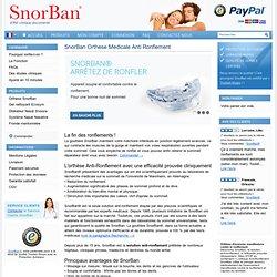 Anti-ronflement - orthèse contre ronflement - éprouvé en clinique