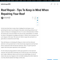 Roof Repair - Tips To Keep in Mind When Repairing Your Roof