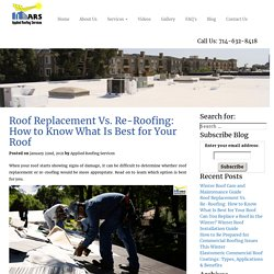 Roof Replacement Vs Re-Roofing: What Is Best for Your Roof