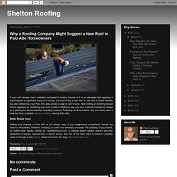 Why a Roofing Company Might Suggest a New Roof to Palo Alto Homeowners