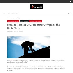 How To Market Your Roofing Company - Roofers101 Blog
