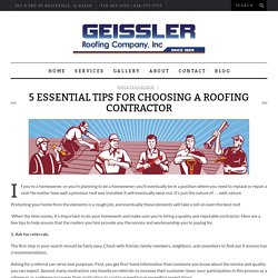 5 Essential Tips for Choosing a Roofing Contractor