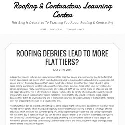 Roofing Debries Lead To More Flat Tiers?