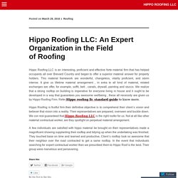 Hippo Roofing LLC: An Expert Organization in the Field of Roofing