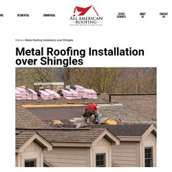 Metal Roofing Installation over Shingles