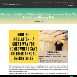 Roofing Insulation - A Great Way for Homeowners Save On Their Annual Energy Bills