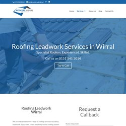 Roofing Leadwork Wirral - Roofers Wirral