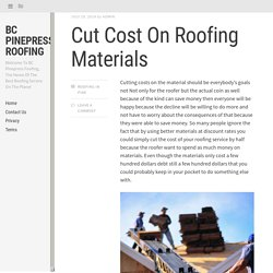 Cut Cost On Roofing Materials