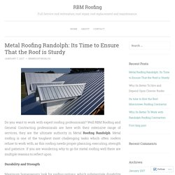 Metal Roofing Randolph: Its Time to Ensure That the Roof is Sturdy