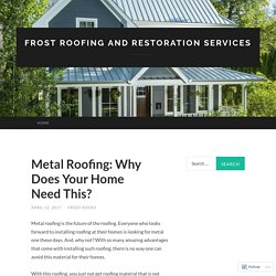 Metal Roofing: Why Does Your Home Need This?