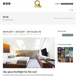 Rooflight - Flat Rooflight - Skylight - Sky Glass Ltd London UK