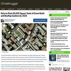 Paris to Plant 80,000 Square Yards of Green Roofs and Rooftop Gardens by 2020
