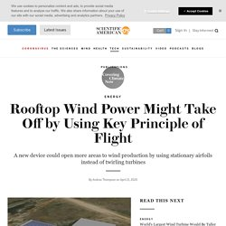 Rooftop Wind Power Might Take Off by Using Key Principle of Flight
