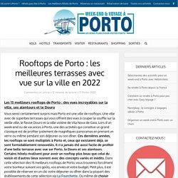 Rooftops de Porto : les meilleures terrasses avec vue sur la ville en 2019