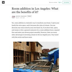 Room addition in Los Angeles: What are the benefits of it?