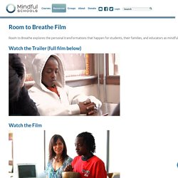 Room to Breathe Film - Mindful Schools