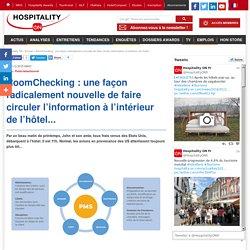 RoomChecking : une façon radicalement nouvelle de faire circuler l'information à l'intérieur de l'hôtel... (publireportage)