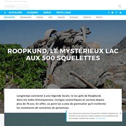 Roopkund, le mystérieux lac aux 500 squelettes