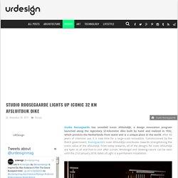 Studio Roosegaarde Lights Up Iconic 32 KM Afsluitdijk Dike — urdesignmag