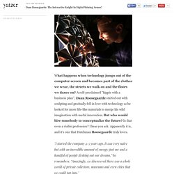 Daan Roosegaarde: The Interactive Knight In Digital Shining Armor!