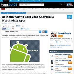 How and Why to Root your Android: 15 Worthwhile Apps : To Root, or not to Root?
