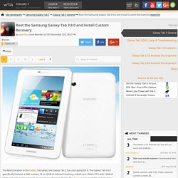 Root the Samsung Galaxy Tab 3 8.0 and Install Custom Recovery