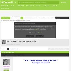 ROOT Toolkit pour Xperia Z - Sony Xperia Z