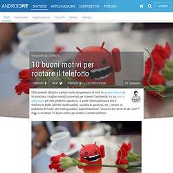 10 buoni motivi per rootare il telefono - AndroidPIT