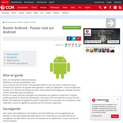 Rooter Android - Passer root sur Android
