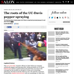 The roots of the UC-Davis pepper-spraying
