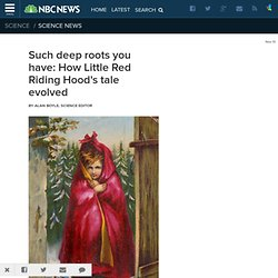 Such deep roots you have: How Little Red Riding Hood's tale evolved