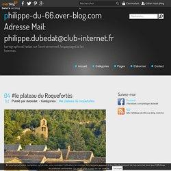 #le plateau du Roquefortès - philippe-du-66.over-blog.com Adresse Mail: philippe.dubedat@club-internet.fr