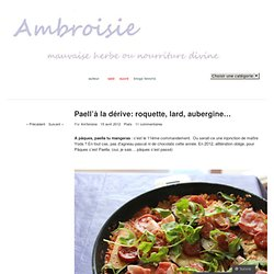 Paell'à la dérive: roquette, lard, aubergine… « Ambroisie