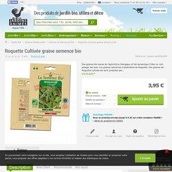 Roquette Cultivée graine semence bio - Graines et Semences Bio