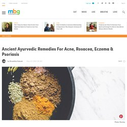 Rosacea, Eczema, Psoriasis & Adult Acne Cures From Ayurveda