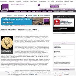 Rosalind Franklin, dépossédée de l'ADN